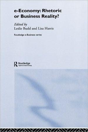 e-Economy: Rhetoric or Business Reality? - Leslie Budd, Lisa Harris