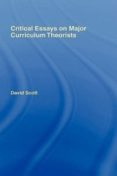 Critical Essays on Major Curriculum Theorists - Scott, David