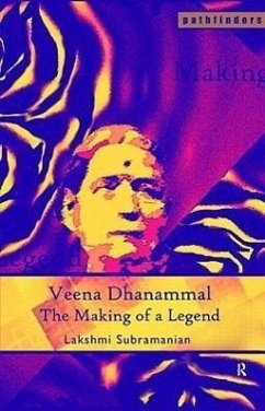 Veena Dhanammal: The Making of a Legend - Subramanian Lak Subramanian, Lakshmi
