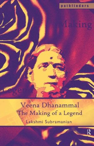 Veena Dhanammal: The Making of a Legend - Lakshmi Subramanian