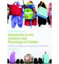 Introduction to the Anatomy and Physiology of Children - Janet MacGregor