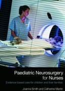 Paediatric Neurosurgery for Nurses: Evidence-Based Care for Children and Their Families