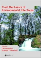 Fluid Mechanics of Environmental Interfaces - Carlo Gualtieri (editor), Dragutin T. Mihailovic (editor)