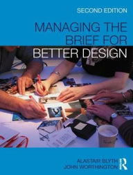 Managing the Brief for Better Design - Alastair Blyth