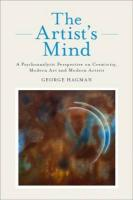 The Artist's Mind: A Psychoanalytic Perspective on Creativity, Modern Art and Modern Artists