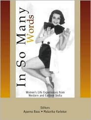 In So Many Words: Women's Life Experiences from Western and Eastern India - Aparna Basu (Editor), Malavika Karlekar (Editor)