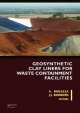Geosynthetic Clay Liners for Waste Containment Facilities - Abdelmalek Bouazza; John J. Bowders  Jr