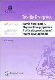 Ramie Fibre: Part II: Physical Fibre Properties: A Critical Appreciation of Recent Developments - S.N. Pandey