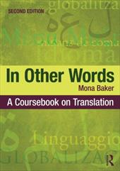 In Other Words: A Coursebook on Translation - Baker, Mona