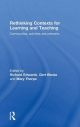 Rethinking Contexts for Learning and Teaching - Richard Edwards; Professor Gert Biesta; Mary Thorpe