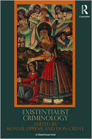 Existentialist Criminology - Don Crewe (Editor), Ronnie Lippens (Editor)