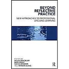 Beyond Reflective Practice: New Approaches to Professional Lifelong Learning - Collectif