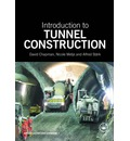 Introduction to Tunnel Construction - David Chapman
