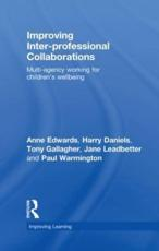 Improving Inter-Professional Collaborations - Anne Edwards, Harry Daniels, Tony Gallagher