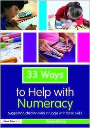 Thirty Three Ways to Help with Numeracy - Brian Sharp