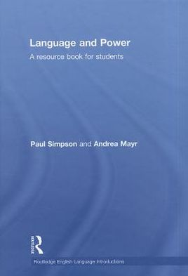 Language and Power: A Resource Book for Students - Paul Simpson, Andrea Mayr