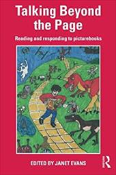 Talking Beyond the Page: Reading and Responding to Picturebooks - Evans, Janet