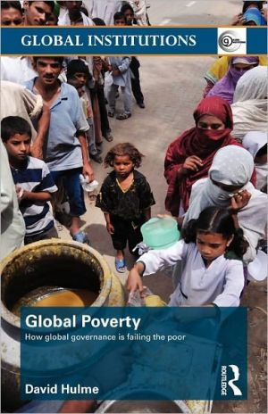 Global Poverty: How Global Governance is Failing the Poor - David Hulme