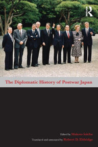 The Diplomatic History of Postwar Japan - Makoto Iokibe