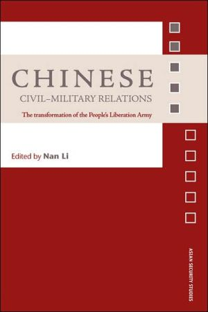 Chinese Civil-Military Relations: The Transformation of the People's Liberation Army