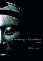 The Archaeology of Identities: A Reader - Insoll, Timothy (ed.)