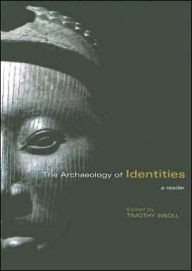 The Archaeology of Identities: A Reader - Timothy Insoll