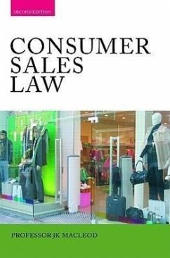 Consumer Sales Law: The Law Relating to Consumer Sales and Financing of Goods - MacLeod, John Devenney, James