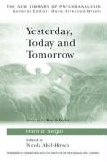 Yesterday, Today and Tomorrow (New Library of Psychoanalysis)