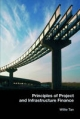 Principles of Project and Infrastructure Finance - Willie Tan