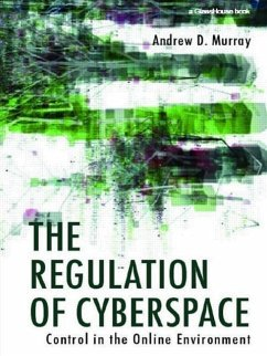 The Regulation of Cyberspace: Control in the Online Environment - Murray, Andrew D.