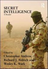 Secret Intelligence - Richard J. Aldrich (editor), Christopher Andrew (editor), Christopher Andrew (editor), Richard J. Aldrich (editor), Wesley Wark (editor), Wesley K. Wark (editor)
