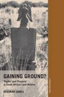 Gaining Ground?: 'Rights' and 'Property' in South African Land Reform