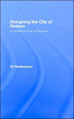 Designing the City of Reason: Foundations and Frameworks