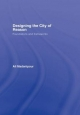 Designing the City of Reason - Ali Madanipour