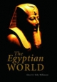 The Egyptian World - Toby Wilkinson