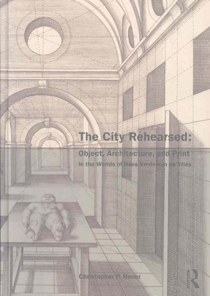 The City Rehearsed - Christopher Heuer