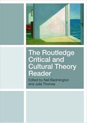 The Routledge Critical and Cultural Theory Reader - Neil, Badmington / Thomas, Julia