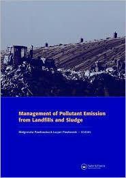 Management of Pollutant Emission from Landfills and Sludge - Malgorzata Pawlowska (Editor), Lucjan Pawlowski (Editor)