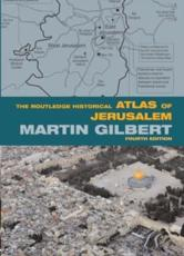 The Routledge Historical Atlas of Jerusalem - Martin Gilbert