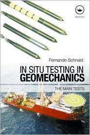 In Situ Testing in Geomechanics: The Main Tests - Fernando Schnaid