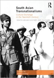 South Asian Transnationalisms: Cultural Exchange in the Twentieth Century - Babli Sinha (Editor)