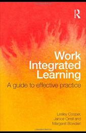 Work Integrated Learning: A Guide to Effective Practice - Cooper, Lesley / Orrell, Janice / Bowden, Margaret