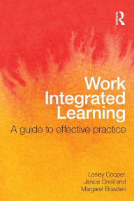 Work Integrated Learning: A Guide to Effective Practice - Lesley Cooper