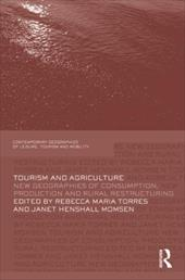 Tourism and Agriculture: New Geographies of Consumption, Production and Rural Restructuring - Torres, Rebecca Maria / Momsen, Janet Henshall