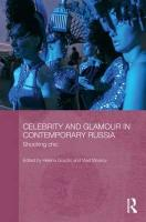 Celebrity and Glamour in Contemporary Russia: Shocking Chic