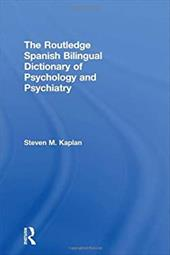 The Routledge Spanish Bilingual Dictionary of Psychology and Psychiatry - Kaplan, Steven M.