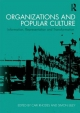 Organizations and Popular Culture - Carl Rhodes; Simon Lilley