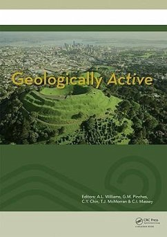 Geologically Active: Proceedings of the 11th Iaeg Congress. Auckland, New Zealand, 5-10 September 2010 - Herausgeber: Williams, A. L. Chin, C. y. Pinches, G. M.