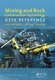 Mining and Rock Construction Technology Desk Reference - Agne Rustan; Claude Cunningham; William Fourney; Alex T. Spathis
