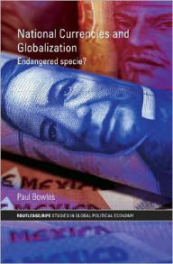 National Currencies and Globalization: Endangered Specie? - Paul Bowles